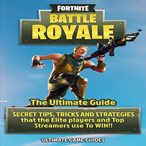 Fortnite Battle Royale: The Ultimate Guide audiobook cover art