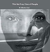 This We Pray - Sea of People