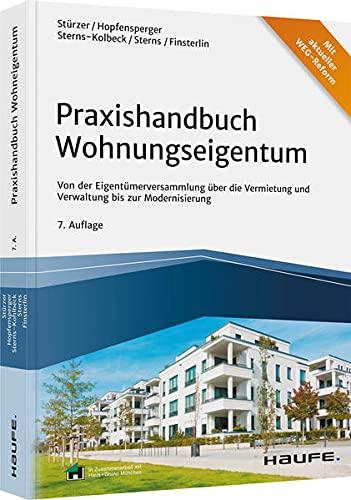 Praxishandbuch Wohnungseigentum: Von der Eigentümerversammlung über die Vermietung und Verwaltung bis zur Modernisierung (Haufe Fachbuch)