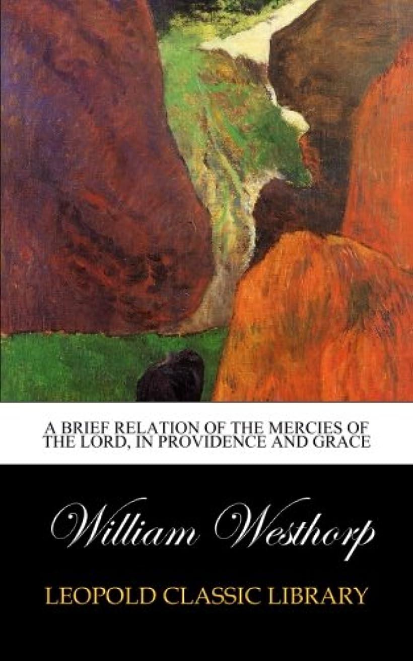 探検休暇ミュートA brief relation of the mercies of the Lord, in providence and grace