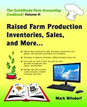 The QuickBooks Farm Accounting Cookbook, Volume II: Raised Farm Production, Inventories, Sales, and More... (Volume 2)