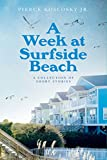 A Week at Surfside Beach: A Collection of Short Stories