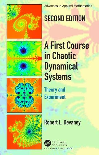 A First Course In Chaotic Dynamical Systems: Theory And Experiment