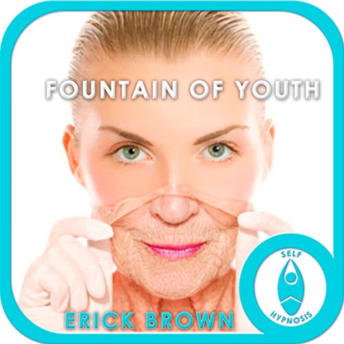 Fountain of Youth Hypnosis: Self-Hypnosis & Meditation cover art