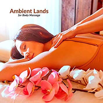 Ambient Lands For Body Massage