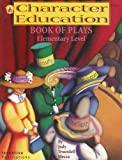 Character Education Book of Plays - Elementary Level