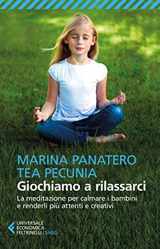Giochiamo a rilassarci: La meditazione per calmare i bambini...