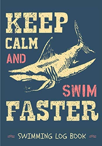 Swimming Log Book Keep Calm And Swim Faster Swim Journal Keep Track and Reviews About Your Training product image