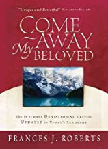 (Come Away My Beloved (Updated)) By Roberts, Frances J. (Author) Paperback on 01-Jul-2004
