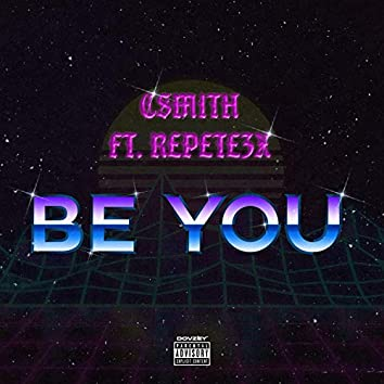 Be You (feat. Repete3x)