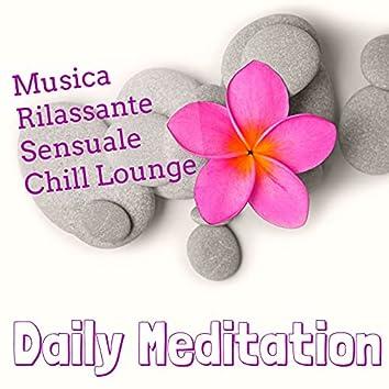 Daily Meditation - Musica Rilassante Sensuale Chill Lounge per Tecniche di Rilassamento Mentale e Spa Weekend Benessere