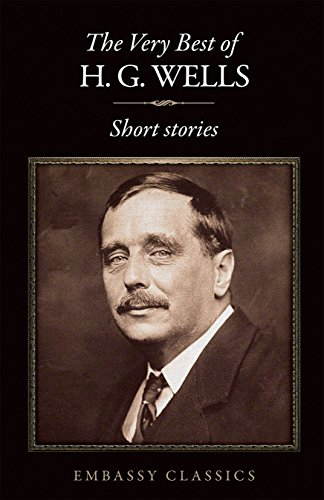 THE VERY BEST OF H.G. WELLS SHORT STORIES eBook: H.G. WELLS: Amazon.co.uk:  Kindle Store