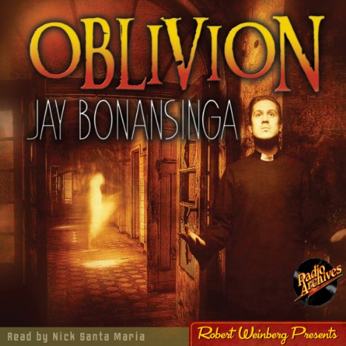 Oblivion                   By:                                                                                                                                 Jay Bonansinga                               Narrated by:                                                                                                                                 Nick Santa Maria                      Length: 7 hrs and 47 mins     3 ratings     Overall 4.3