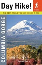 Day Hike! Columbia Gorge, 2nd Edition: The Best Trails You Can Hike in a Day