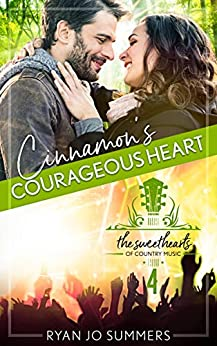 Cinnamon's Courageous Heart: Sweethearts of Country Music Book 4 by [Ryan Summers]