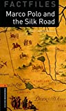 Marco Polo and the Silk Road (Oxford Bookworms Library Factfiles, Stage 2)