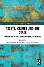 Assets, Crimes and the State: Innovation in 21st Century Legal Responses (Transnational Criminal Justice) (English Edition)