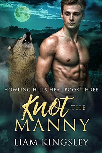Knot The Manny (Howling Hills Heat Book 3)