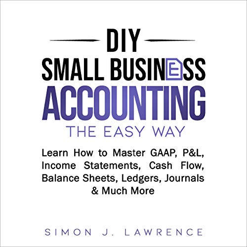 DIY Small Business Accounting the Easy Way Audiobook By Simon Lawrence cover art