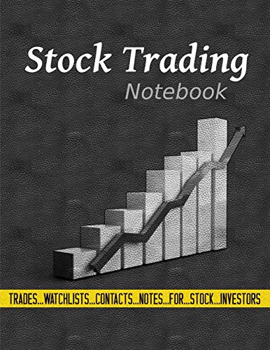 Stock Trading Notebook: Log Book For Value Stock Investors To Record Trades, Watchlists, Notes and Contacts