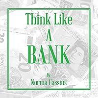 Think Like A Bank