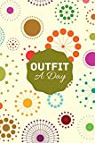 Outfit A Day: All in One Wardrobe Planner, Clothes Planner, Daily, Weekly, Monthly Outfit Planner, Fashion Organizer, Gifts for Fashion Designer, ... Events, Birthday, Christmas, Thanksgiving