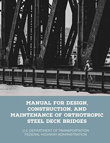 Manual for Design, Construction, and Maintenance of Orthotropic Steel Deck Bridges