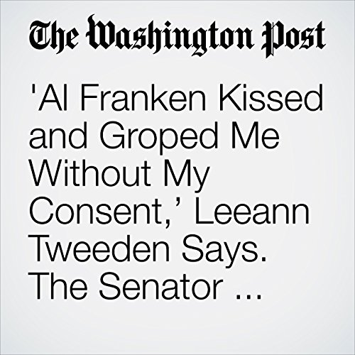 'Al Franken Kissed and Groped Me Without My Consent,' Leeann Tweeden Says. The Senator Apologized. copertina