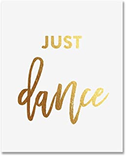 Just Dance Gold Foil Art Print Inspirational Motivational Quote Dancer Metallic Poster Decor 8 inches x 10 inches A16