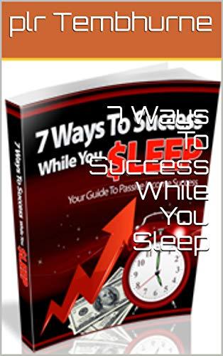 7 Ways To Success While You Sleep (English Edition)
