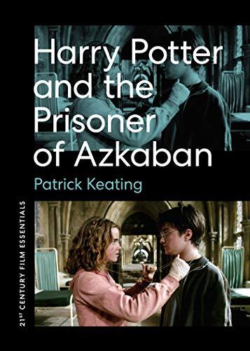 Harry Potter and the Prisoner of Azkaban (21st Century Film Essentials)