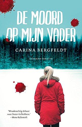 De Moord Op Mijn Vader Dutch Edition Ebook Bergfeldt Carina Van Bree Corry Amazon Co Uk Kindle Store
