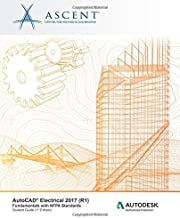 AutoCAD Electrical 2017 (R1): Fundamentals with NFPA Standards: Autodesk Authorized Publisher by Ascent - Center for Technical Knowledge (2016-06-10)