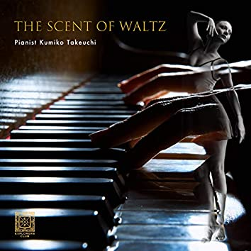 THE SCENT OF WALTZ