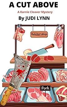 A Cut Above: a Karnie Cleaver mystery (Karnie Cleaver Mysteries Book 1) by [Judi Lynn]