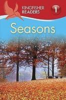 Seasons (Kingfisher Readers. Level 1)