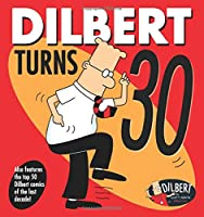 Dilbert Turns 30 (Volume 47)