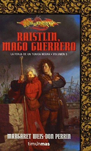 Raistlin, Mago Guerrero - Forja Tunica Negra 3 - (Dragonlance Heroes) de Margaret Weis (1 ago 2000) Tapa blanda