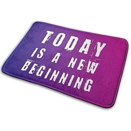 SESILY Heute ist EIN Neuer Anfang Eingangstürmatte Indoor Bad und Küche Teppichbodenmatte
