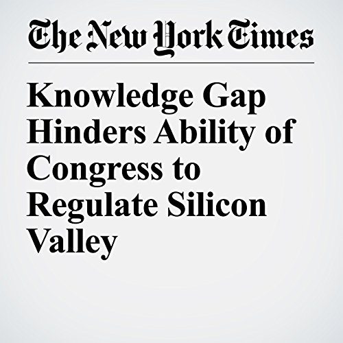 Knowledge Gap Hinders Ability of Congress to Regulate Silicon Valley copertina