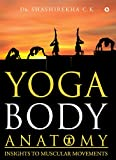 YOGA BODY ANATOMY : INSIGHTS TO MUSCULAR MOVEMENTS (English Edition)