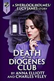 Death at the Diogenes Club: a Sherlock Holmes and Lucy James Mystery (The Sherlock Holmes and Lucy James Mysteries Book 6) (English Edition)