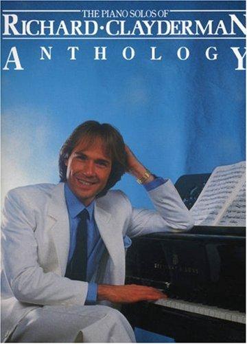 The Piano Solos Of Richard Clayderman: Anthology (Album): Noten für Klavier (Us Edition)