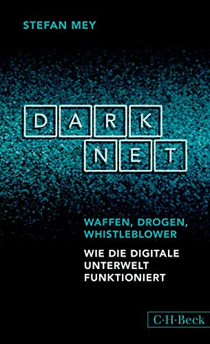 Darknet: Waffen, Drogen, Whistleblower