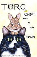 TORC le CHAT sauve le lapin (Torc Le Chat Petites Histoires)