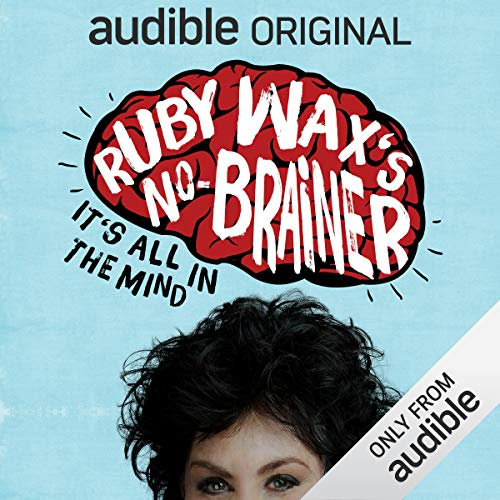 Ruby Wax's No-Brainer: It's All in the Mind audiobook cover art