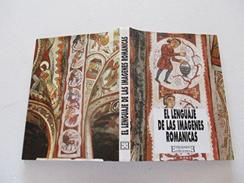 El lenguaje de las imágenes románicas (Evocación del arte medieval)