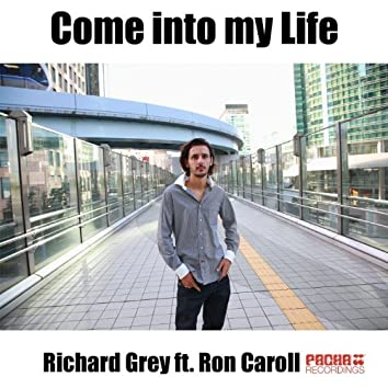 Come Into My Life (feat. Ron Carroll)