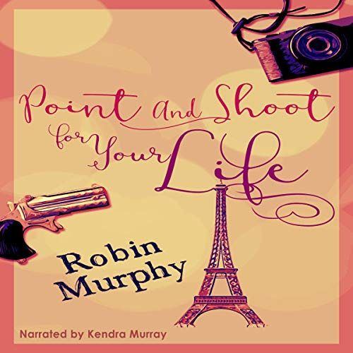 Point and Shoot for Your Life audiobook cover art
