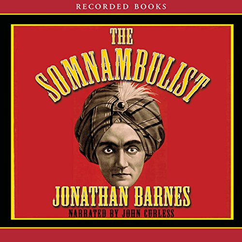 The Somnambulist                   By:                                                                                                                                 Jonathan Barnes                               Narrated by:                                                                                                                                 John Curless                      Length: 11 hrs and 21 mins     80 ratings     Overall 3.7
